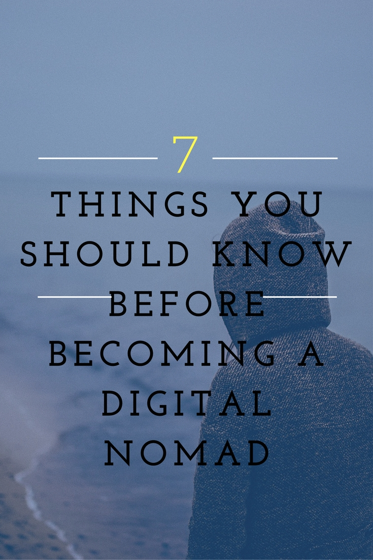 Want to work from anywhere? There are important things you should know before deciding to become a digital nomad.